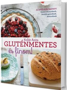 Gluténmentes és finom - alapszakácskönyv lisztérzékenyeknek
