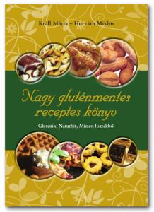 Nagy gluténmentes receptes könyv Králl Mária Horváth Miklós