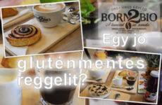 Mostantól gluténmentes reggelik a Born 2 Bio Organikus Kávézóban! (x)