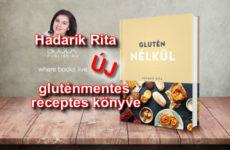 Glutén nélkül - Hadarik Rita új gluténmentes receptes könyve