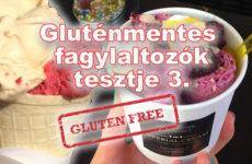 Glutenfree Ice-cream tour - gluténmentes fagyik tesztje 3